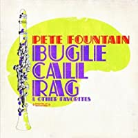 Bugle Call Rag & Other Favorites (Digitally Remastered) by Pete Fountain (2012-05-03)