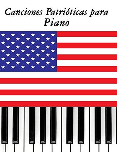 Canciones Patrióticas para Piano: 10 Canciones de Estados Unidos
