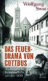 Das Feuerdrama von Cottbus: Authentische Kriminalfälle aus der DDR