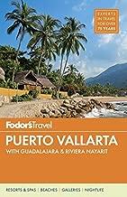 Fodor's Puerto Vallarta: with Guadalajara & Riviera Nayarit (Full-color Travel Guide)