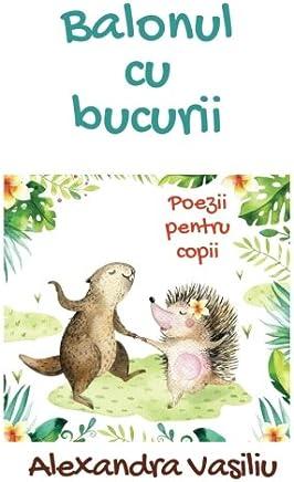 Balonul cu bucurii: Poezii pentru copii (Prieteni Mereu)