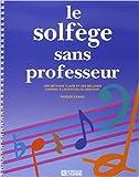 Le solfège sans professeur - Une méthode claire et des mélodies choisies à l'intention du débutant de ROGER EVANS ( 31 janvier 1989 ) - 31/01/1989