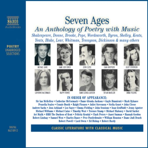 Seven Ages     An Anthology of Poetry with Music (Unabridged Selections)              By:                                                                                                                                 William Shakespeare,                                                                                        Emily Dickinson,                                                                                        Ted Hughes                               Narrated by:                                                                                                                                 Ralph Fiennes,                                                                                        Dame Judi Dench                      Length: 2 hrs and 33 mins     5 ratings     Overall 4.8