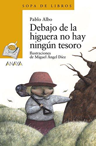Debajo de la higuera no hay ningún tesoro (LITERATURA INFANTIL (6-11 años) - Sopa de Libros nº 143)