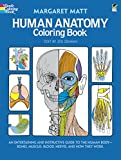 Human Anatomy Coloring Book: an Entertaining and Instructive Guide to the Human Body - Bones, Muscles, Blood, Nerves and How They Work (Coloring Books) (Dover Children's Science Books)