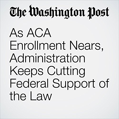 As ACA Enrollment Nears, Administration Keeps Cutting Federal Support of the Law copertina