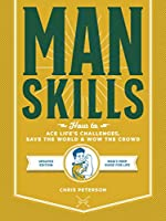 Manskills: Updated Edition: How to Avoid Embarrassing Yourself and Impress Everyone Else