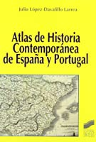 Atlas de Historia Contemporanea de Espana y Portugal