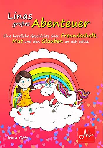 Linas großes Abenteuer - Eine herzliche Geschichte über Freundschaft, Mut und den Glauben an sich selbst | Kinderbuch | Geschenk für Mädchen und Jungen ab 4 Jahren