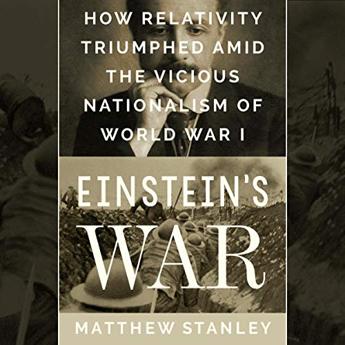 Einstein's War     How Relativity Triumphed Amid the Vicious Nationalism of World War I              By:                                                                                                                                 Matthew Stanley                               Narrated by:                                                                                                                                 Matthew Stanley                      Length: 12 hrs and 3 mins     Not rated yet     Overall 0.0