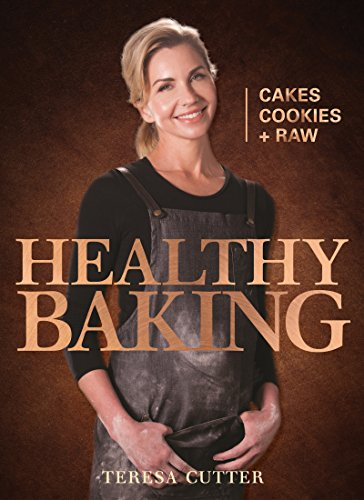 Healthy Baking: Cakes, Cookies + Raw (Healthy Chef)
