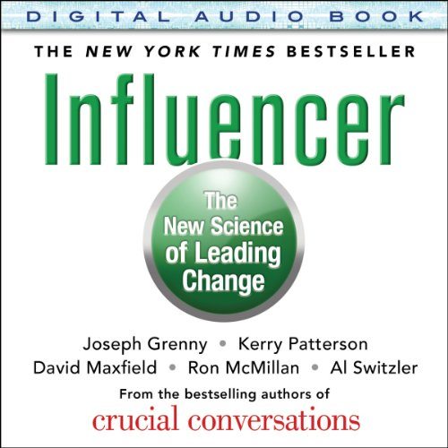 Influencer     The New Science of Leading Change              By:                                                                                                                                 Joseph Grenny,                                                                                        Kerry Patterson,                                                                                        David Maxfield,                   and others                          Narrated by:                                                                                                                                 Joseph Grenny                      Length: 8 hrs and 10 mins     759 ratings     Overall 4.6