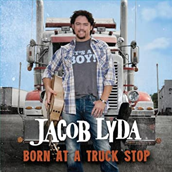 Born At a Truck Stop - Single