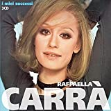Raffaella Carra' - I Miei Successi