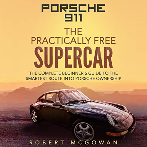Porsche 911: The Practically Free Supercar audiobook cover art