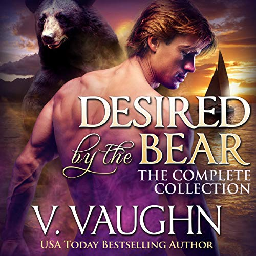 Desired by the Bear Complete Trilogy: Werebear Adventure Romance audiobook cover art