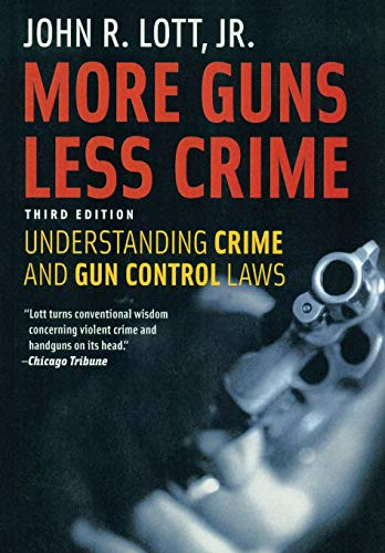 Compare Textbook Prices for More Guns Less Crime: Understanding Crime and Gun Control Laws  ISBN 9781707911974 by Lott Jr., John R.