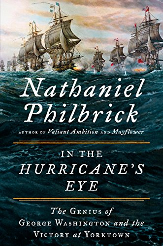 Image of In the Hurricane's Eye: The Genius of George Washington and the Victory at Yorktown (The American Revolution Series)