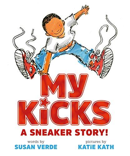 My Kicks: A Sneaker Story! (English Edition)