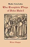 The Complete Plays of John Bale: I. King Johan (Tudor Interludes, IV)