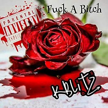 Fuck a Bitch
