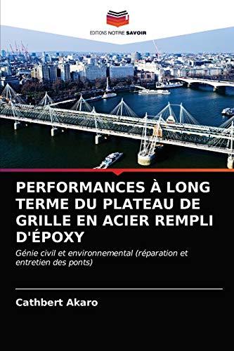PERFORMANCES À LONG TERME DU PLATEAU DE GRILLE EN ACIER REMPLI D'ÉPOXY: Génie civil et environnemental (réparation et entretien des ponts)