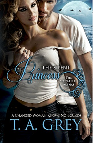 The Silent Princess - Book #2 (The MacKellen Alphas series): The MacKellen Alphas series (English Edition)