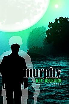 Murphy (F.I.S.T.S. Book 2) by [Bey Deckard, Starr Waddell]