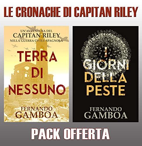 LE CRONACHE DI CAPITAN RILEY: Pack Promozionale: TERRA DI NESSUNO + I GIORNI DELLA PESTE (LE AVVENTURE DI CAPITAN RILEY)