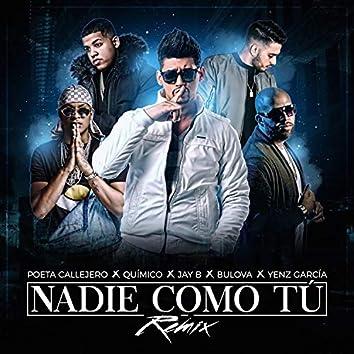 Nadie Como Tú (Remix) [feat. Jay B & Yenz Garcia)