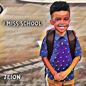 I Miss School