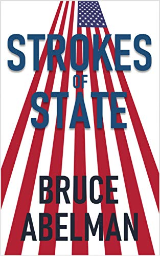 Strokes of State by [Bruce Abelman]