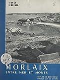 Morlaix entre mer et monts (French Edition)