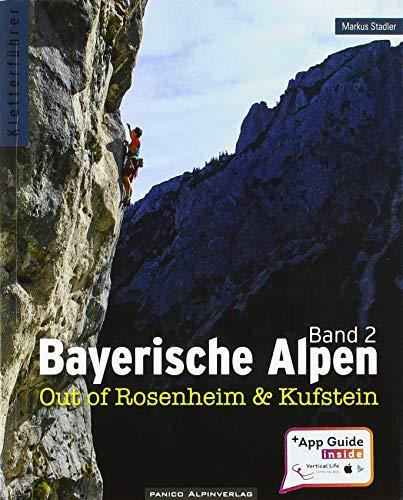 Kletterführer Bayerische Alpen Band 2: Out of Rosenheim und Kufstein
