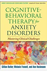 Cognitive-Behavioral Therapy for Anxiety Disorders: Mastering Clinical Challenges (Guides to Individualized Evidence-Based Treatment) (English Edition) Format Kindle