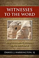 Witnesses to the Word: New Testament Studies Since Vatical II