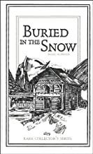 BURIED IN THE SNOW (RARE COLLECTOR'S SERIES)