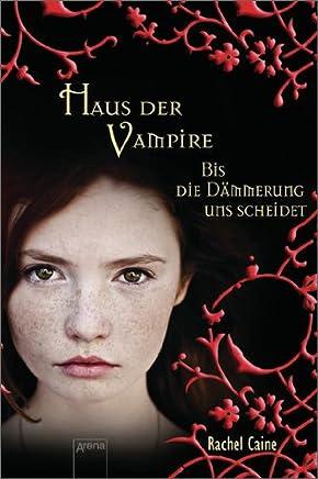 Haus der Vampire 10. Bis die Dämmerung uns scheidet