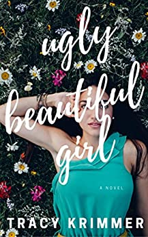 Ugly Beautiful Girl by [Tracy Krimmer]