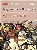 Les Guerres de la Renaissance, XVe-XVIe siècles