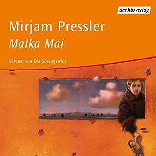 Malka Mai                   Autor:                                                                                                                                 Mirjam Pressler                               Sprecher:                                                                                                                                 Eva Gosciejewicz                      Spieldauer: 3 Std. und 29 Min.     35 Bewertungen     Gesamt 4,0