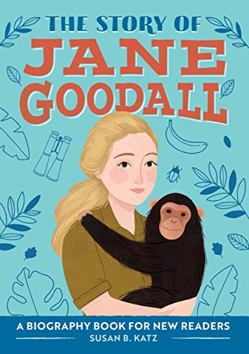 The Story of Jane Goodall: A Biography Book for New Readers (The Story Of: A Biography Series for New Readers) by [Susan B Katz]