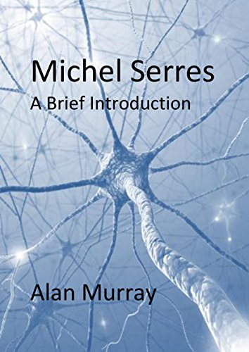 Michel Serres A Brief Introduction (English Edition)