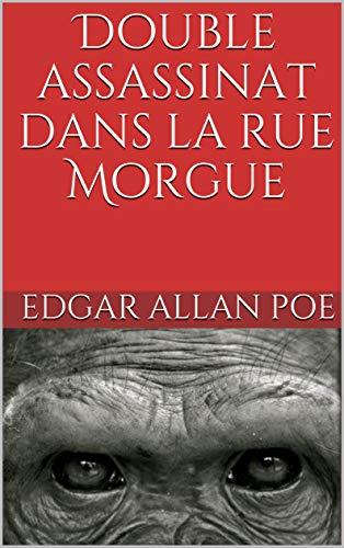 Double assassinat dans la rue Morgue (Annoté) PDF Books
