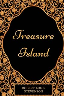 Treasure Island: By Robert Louis Stevenson - Illustrated