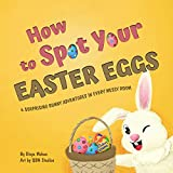 How to spot your Easter Eggs: 6 Surprising Bunny Adventures In Every Messy Room (English Edition)