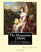 The Moonstone (1868). By: Wilkie Collins (illustrated): The Moonstone (1868) by Wilkie Collins is a 19th-century British e...