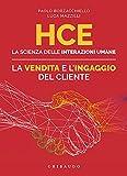 HCE. La scienza delle interazioni umane. La vendita e l'ingaggio del cliente...