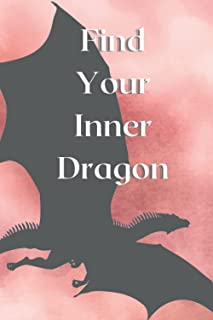 Find Your Inner Dragon Personal Table Top RPG Journal: D&D character adventure note taking journal. 6x9 notebook lined.