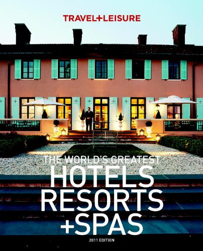 The World's Greatest Hotels Resorts + Spas